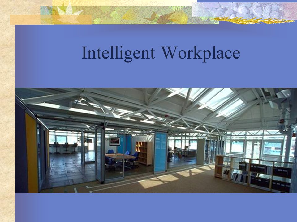 Intelligent Workplace
