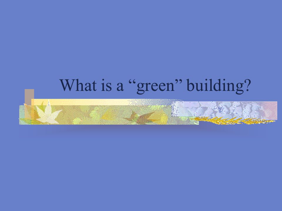 Is this a green building ?