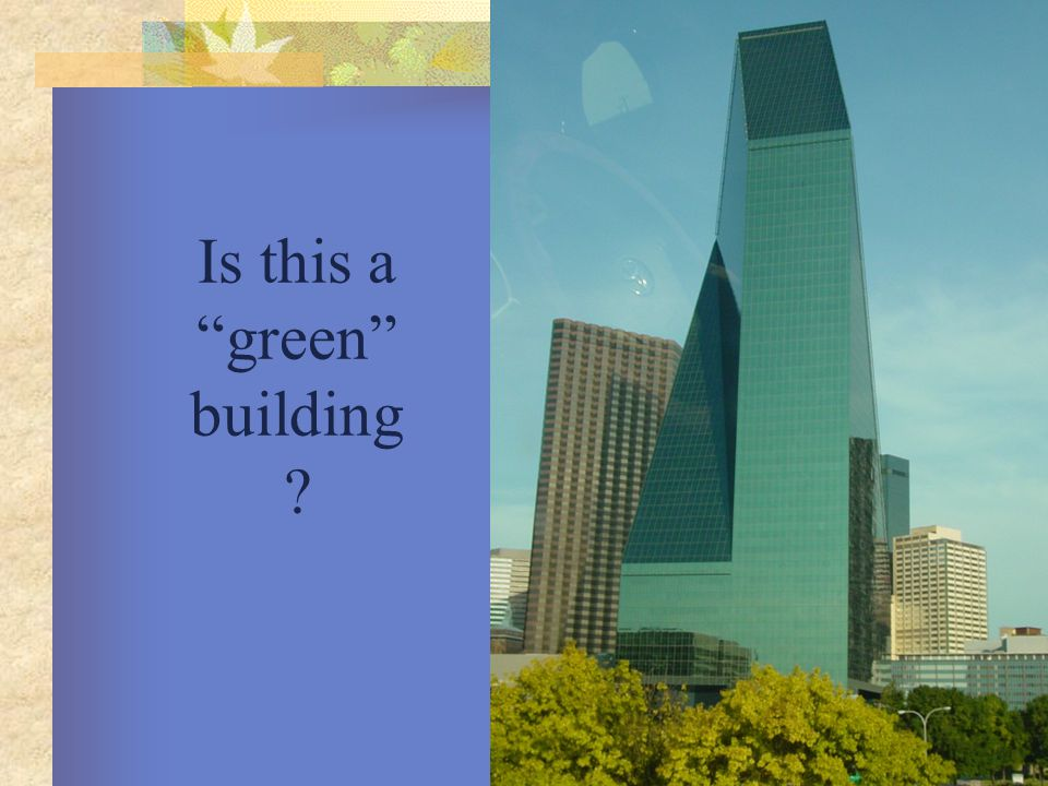 "Is this a ""green"" building ?"