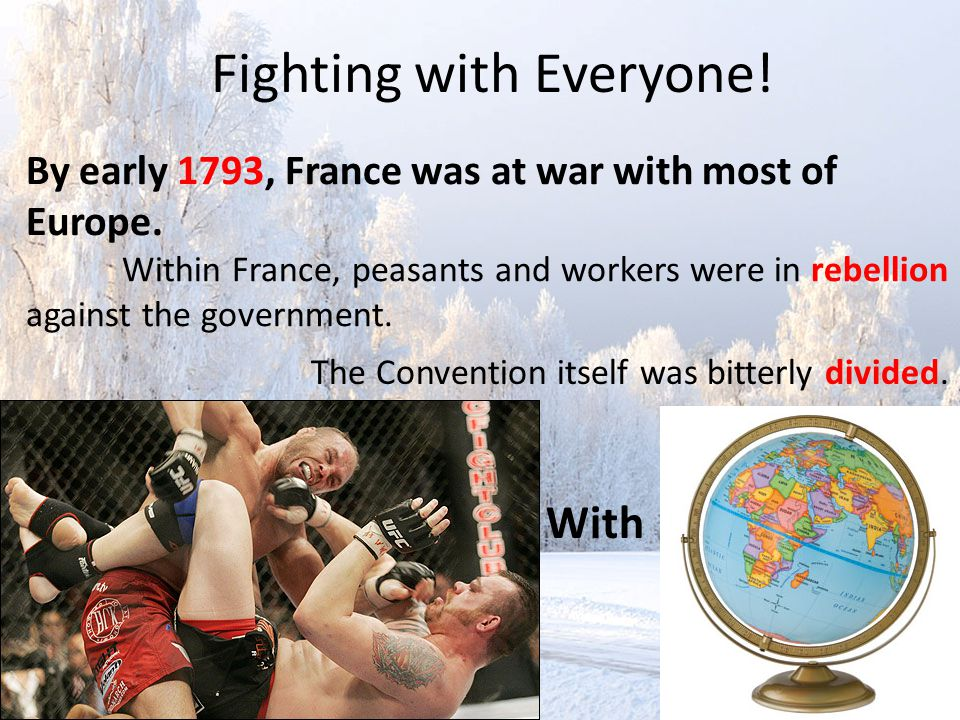 By early 1793, France was at war with most of Europe.