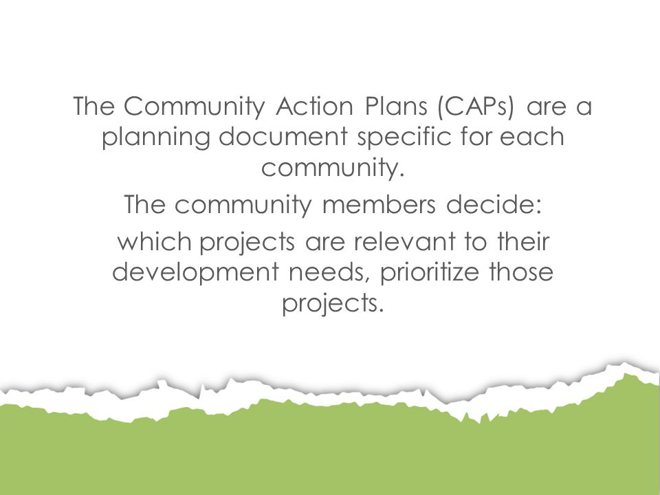 The Community Action Plans (CAPs) are a planning document specific for each community.