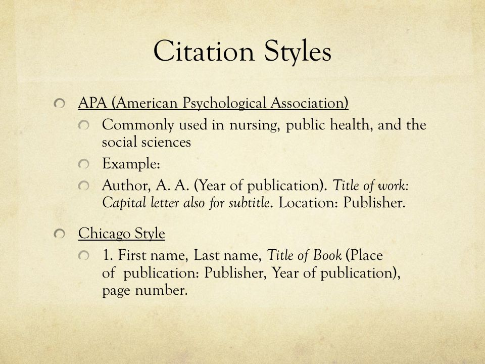 Citation Styles APA (American Psychological Association) Commonly used in nursing, public health, and the social sciences Example: Author, A.