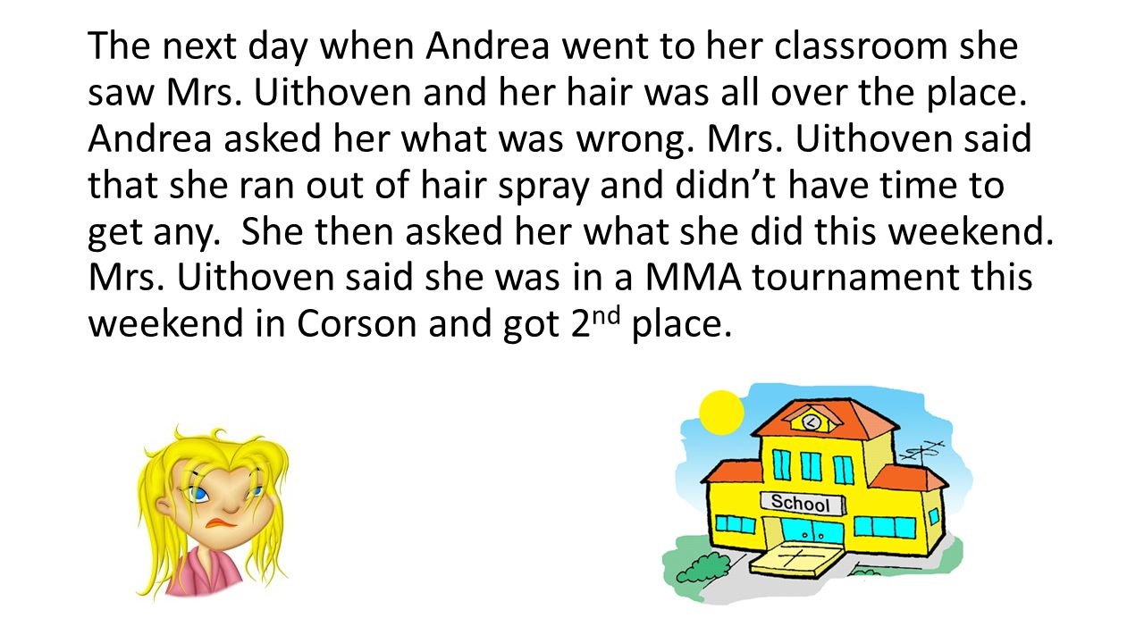 The next day when Andrea went to her classroom she saw Mrs.
