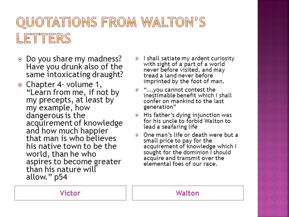 VictorWalton  Do you share my madness. Have you drunk also of the same intoxicating draught.