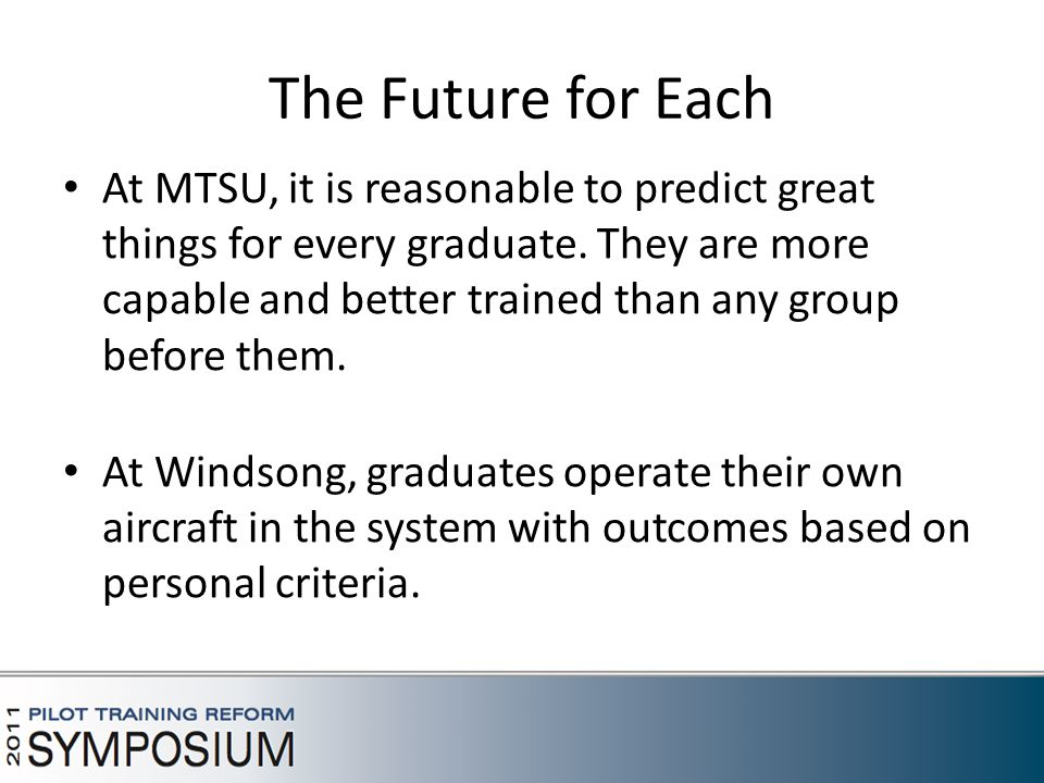 The Future for Each At MTSU, it is reasonable to predict great things for every graduate.