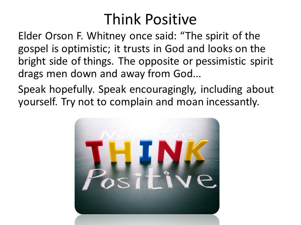 Think Positive Elder Orson F.