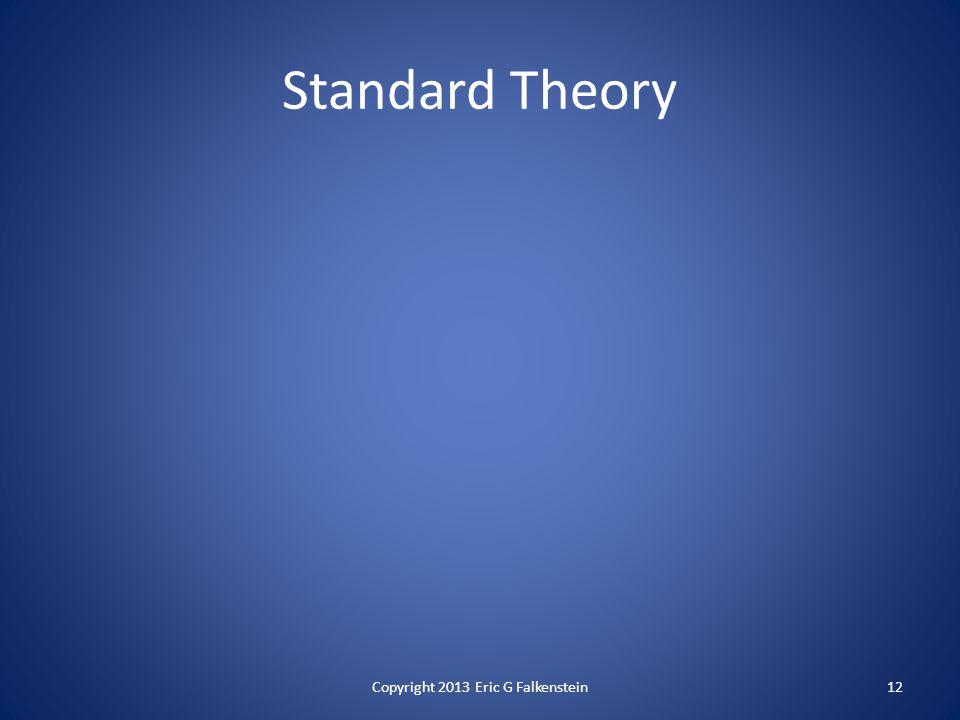 Standard Theory Copyright 2013 Eric G Falkenstein12