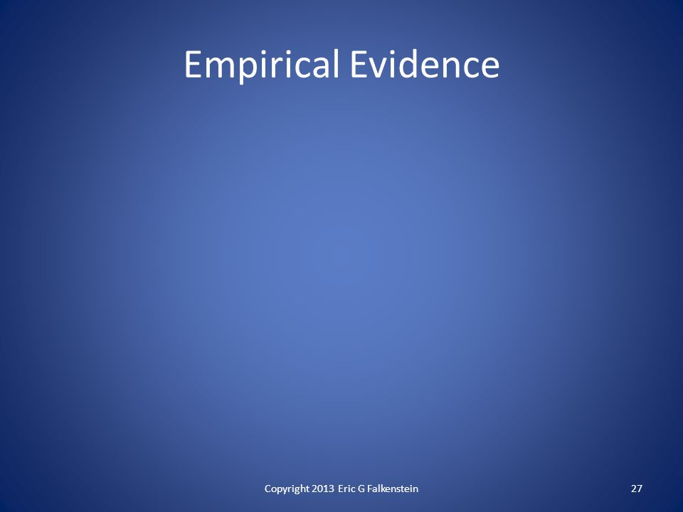 Empirical Evidence Copyright 2013 Eric G Falkenstein27