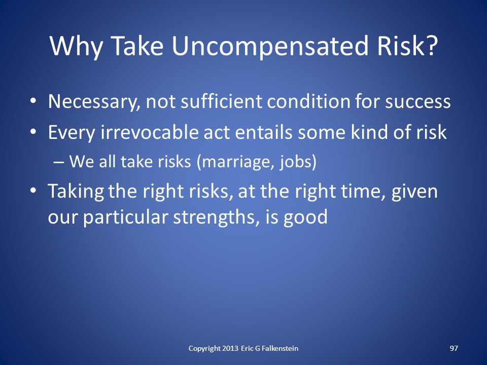 Why Take Uncompensated Risk.