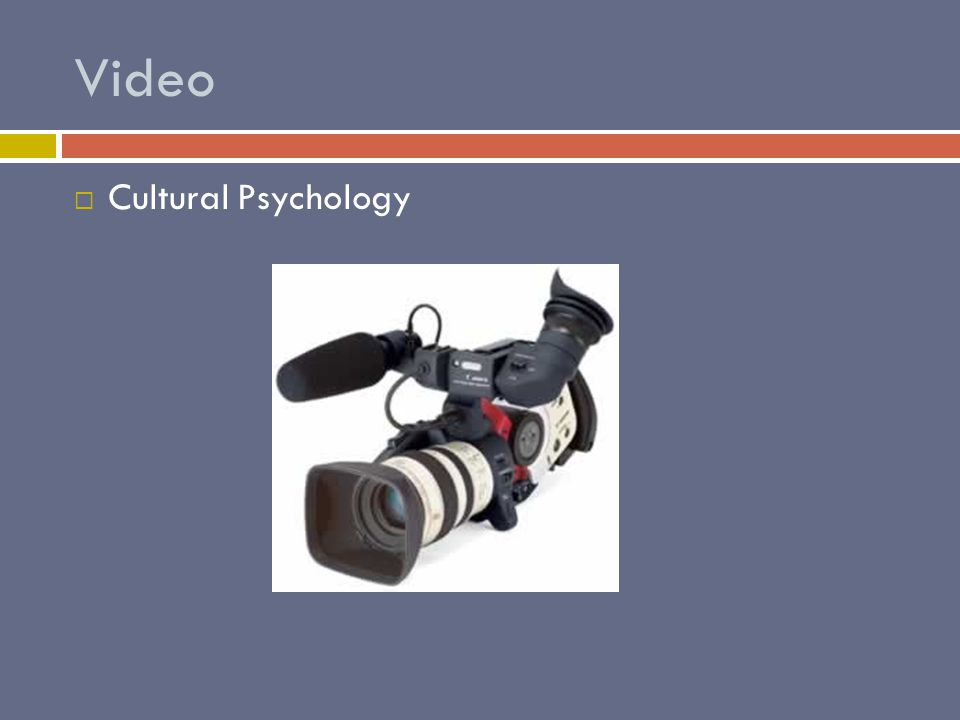 Video  Cultural Psychology