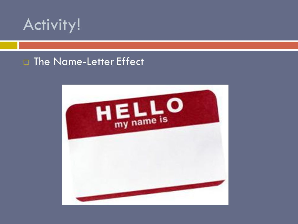 Activity!  The Name-Letter Effect