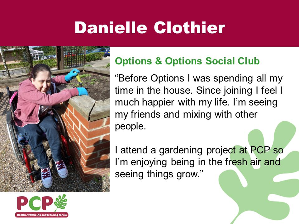Danielle Clothier Options & Options Social Club Before Options I was spending all my time in the house.