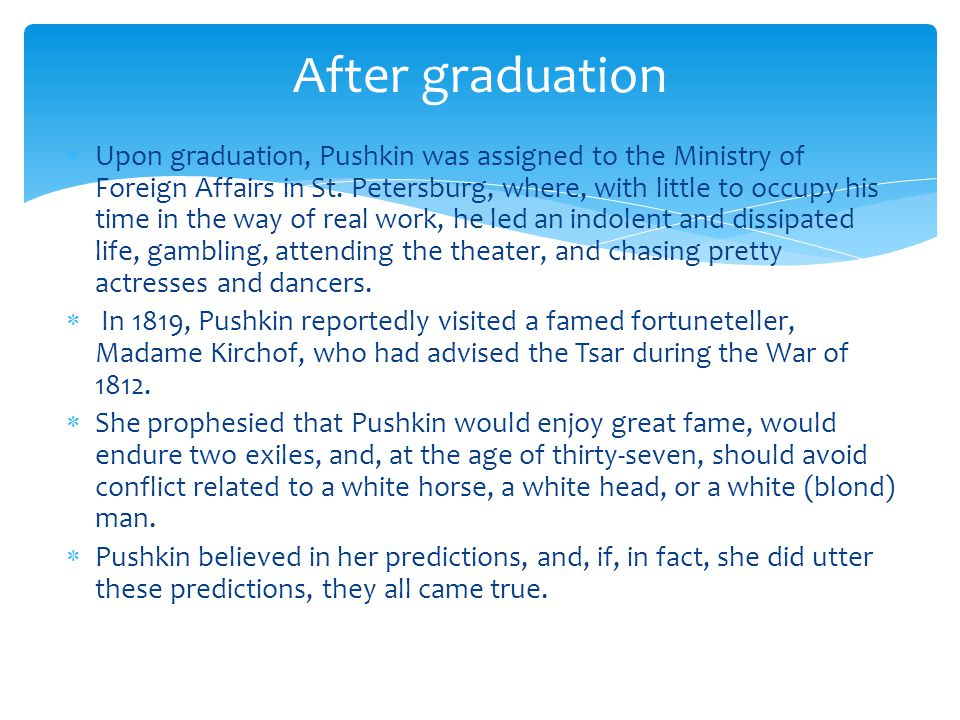  Upon graduation, Pushkin was assigned to the Ministry of Foreign Affairs in St.