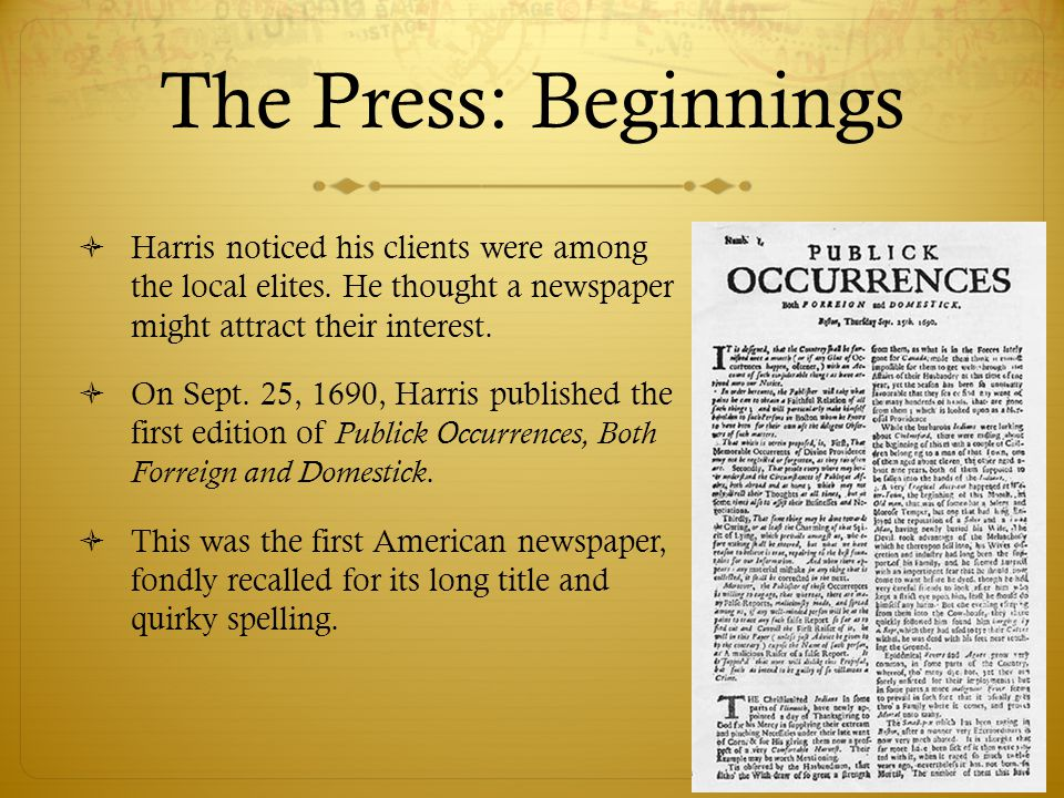 The Press: Beginnings  Harris noticed his clients were among the local elites.
