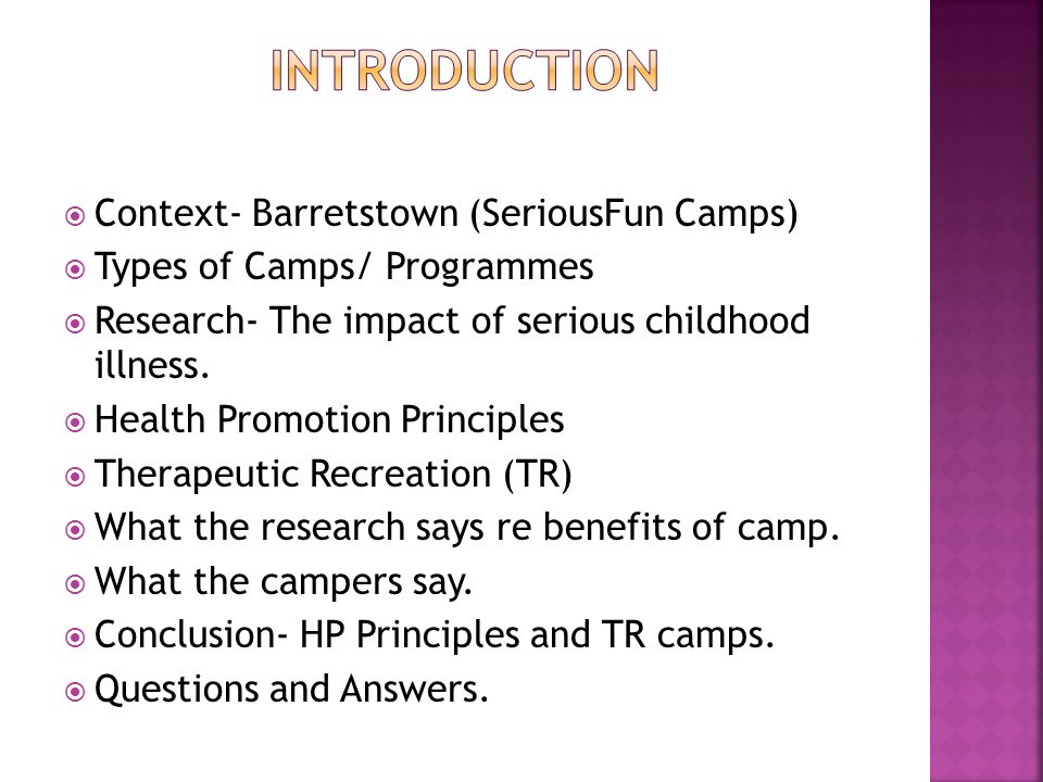  Context- Barretstown (SeriousFun Camps)  Types of Camps/ Programmes  Research- The impact of serious childhood illness.