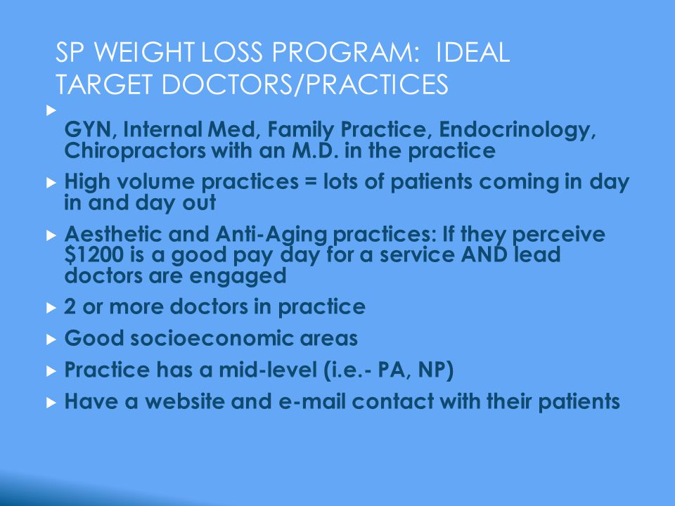 SP WEIGHT LOSS PROGRAM: IDEAL TARGET DOCTORS/PRACTICES  GYN, Internal Med, Family Practice, Endocrinology, Chiropractors with an M.D.