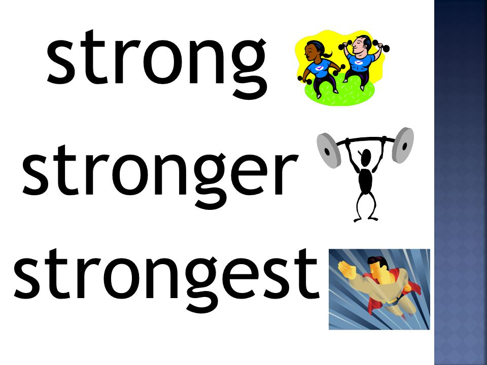 strong strongest stronger