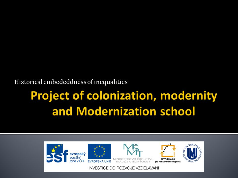  1) colonialism and its repercussions (impact) on contemporary development  2) modernity as European period and culture  3) main aspects of European project  4) post war development  5) economic theories of development - ´old´ theories of development vs.