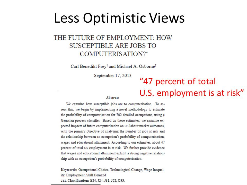 Less Optimistic Views 47 percent of total U.S. employment is at risk