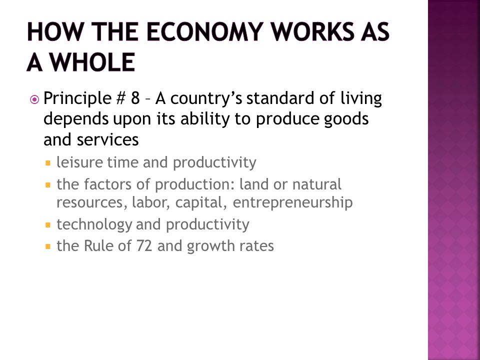  Principle # 8 – A country's standard of living depends upon its ability to produce goods and services  leisure time and productivity  the factors
