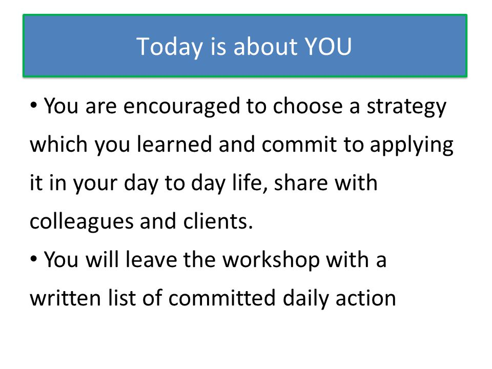 Te focus today is on YOU and how you use this information is up to you.