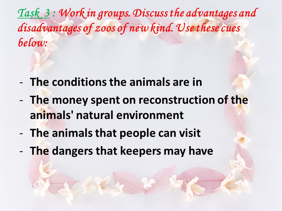 Model: A: I think it would be better for animals if they live in the zoo of new kind because they may have better food.