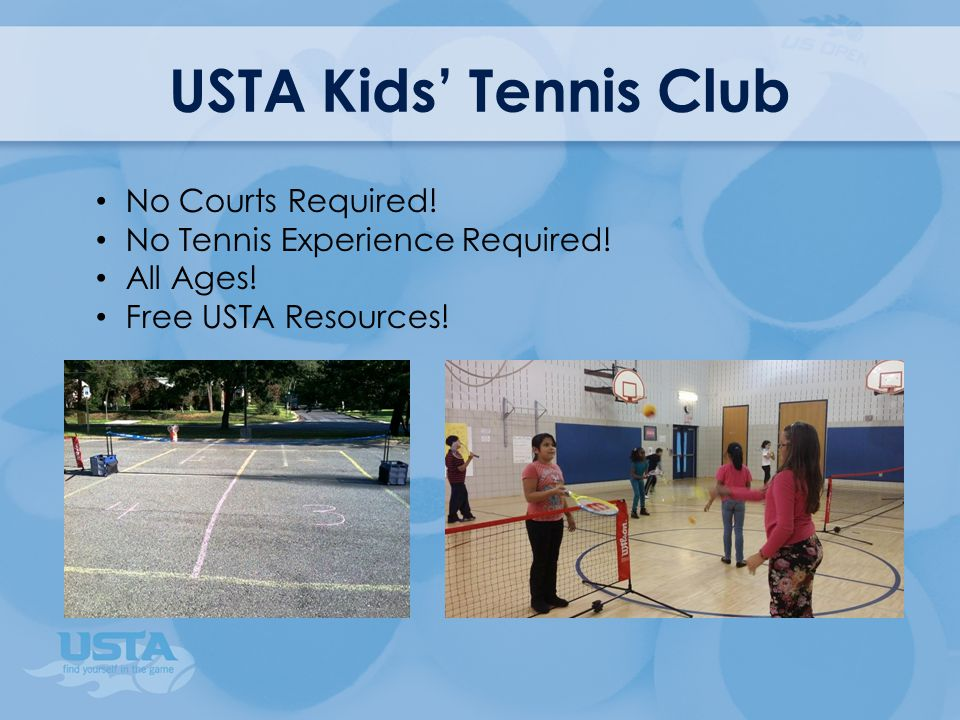 USTA Kids' Tennis Club No Courts Required. No Tennis Experience Required.