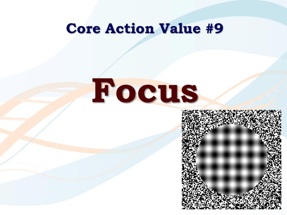Core Action Value #9 Focus