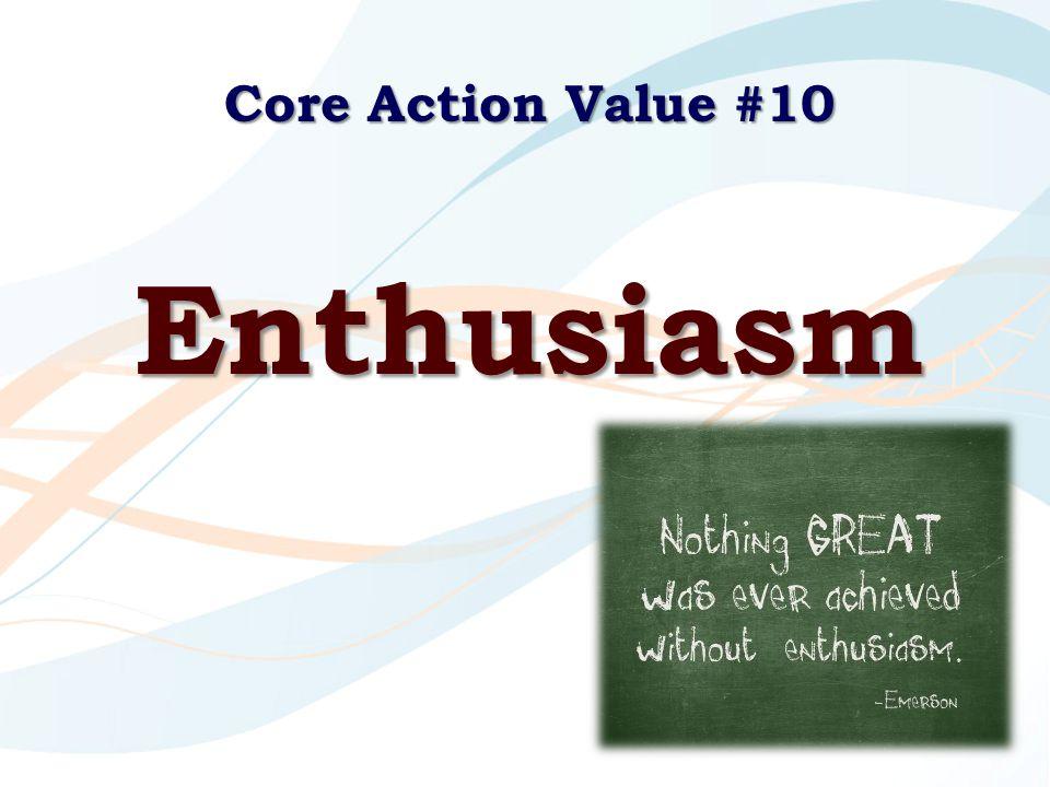 Core Action Value #10 Enthusiasm