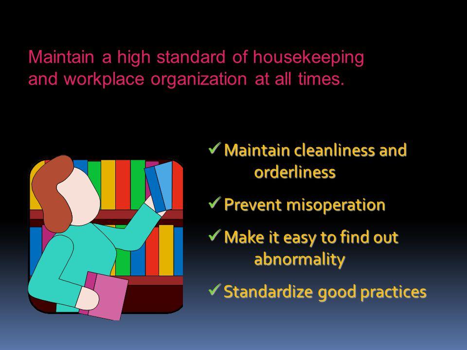SHITSUKE (SUSTAIN/SELF-DISICPLINE) PROCESS/PROCEDURE: Step 1: - Create reasonable rules.  Create reasonable rules of behavior in the workplace. Engag