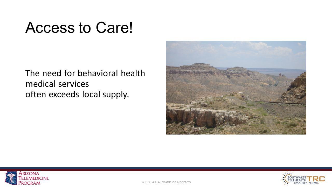 © 2014 UA Board of Regents Access to Care.
