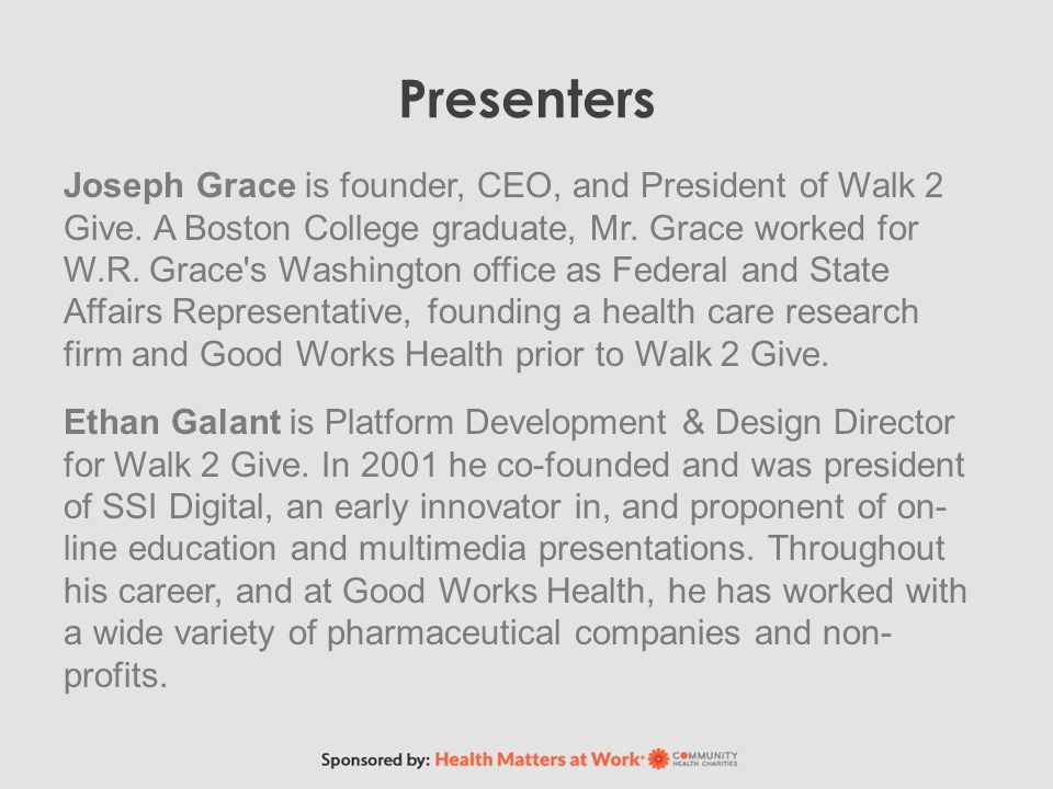 Presenters Joseph Grace is founder, CEO, and President of Walk 2 Give.