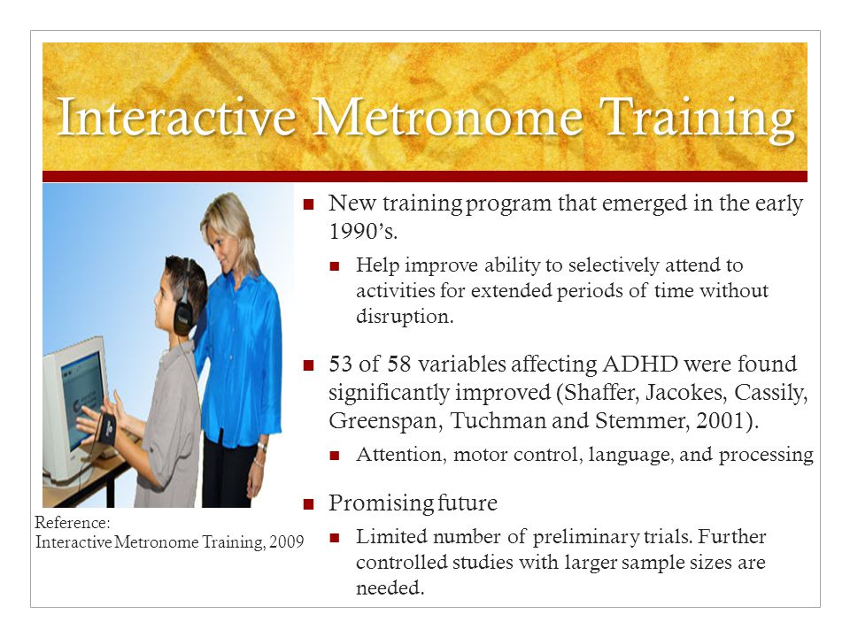 Interactive Metronome Training New training program that emerged in the early 1990's.