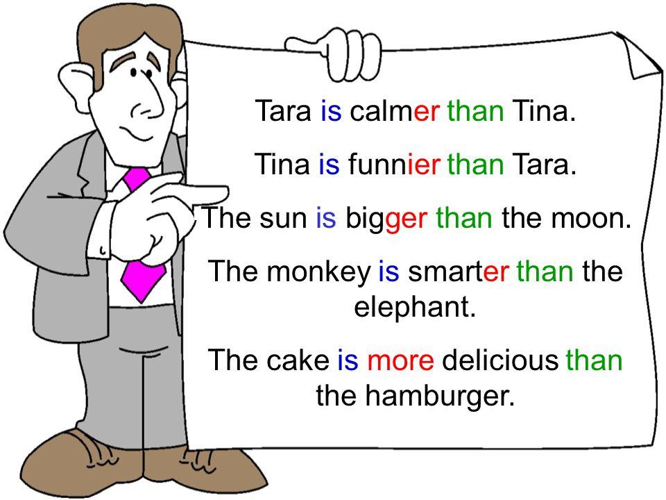TomNick Tara is calmer than Tina. Tina is funnier than Tara.