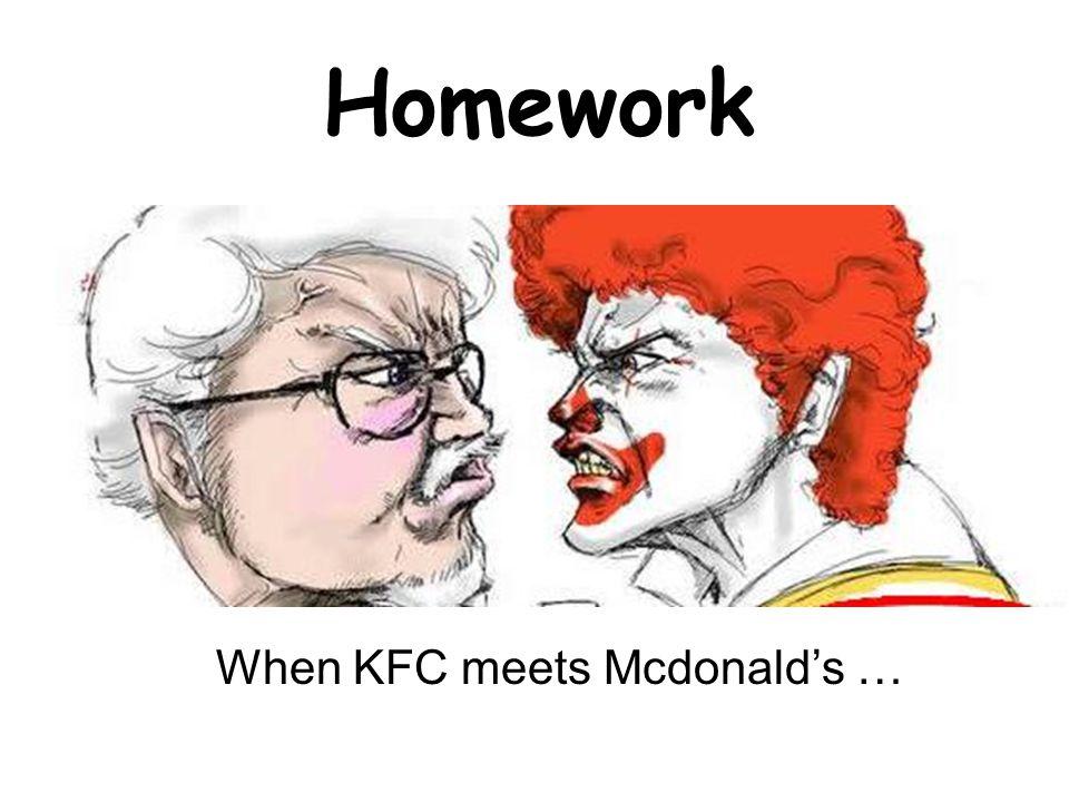 When KFC meets Mcdonald's … Homework
