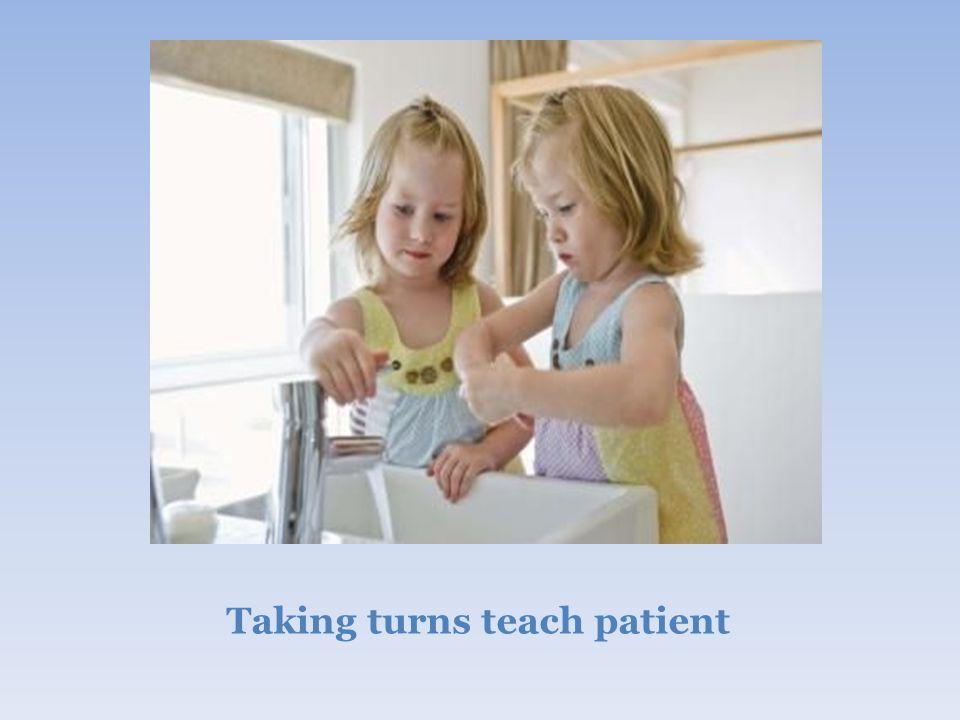 Taking turns teach patient
