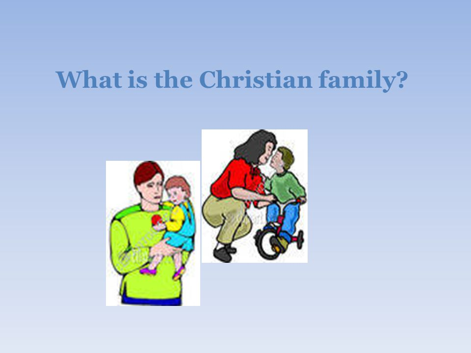 What is the Christian family?