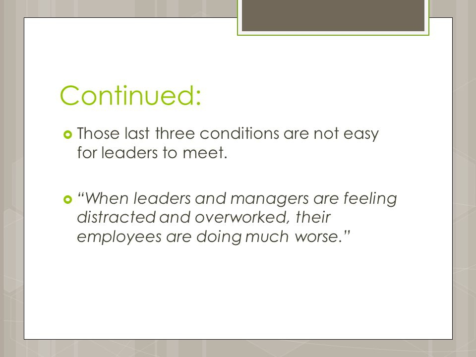 Continued:  Those last three conditions are not easy for leaders to meet.