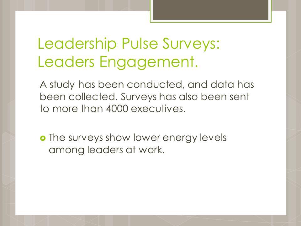 Leadership Pulse Surveys: Leaders Engagement.