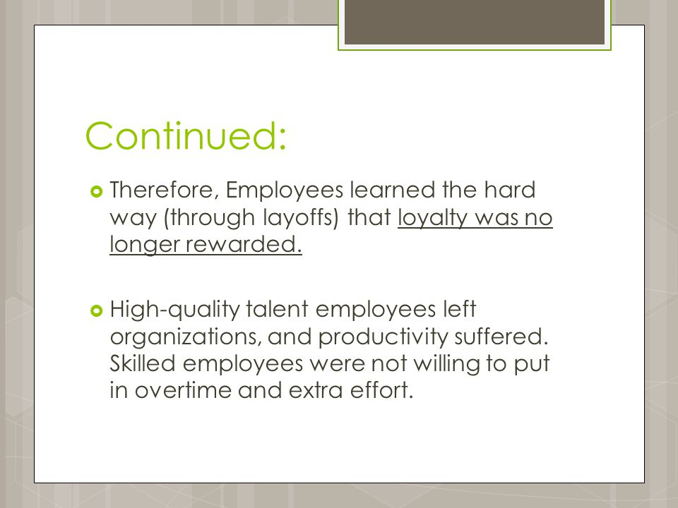 Continued: This situation created the need for something new, and at least one of the initiatives was employee engagement.