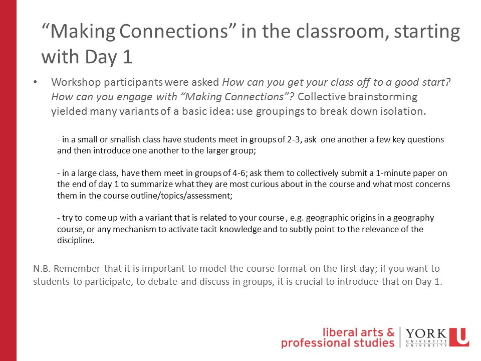 Making Connections in the classroom, starting with Day 1 Workshop participants were asked How can you get your class off to a good start.