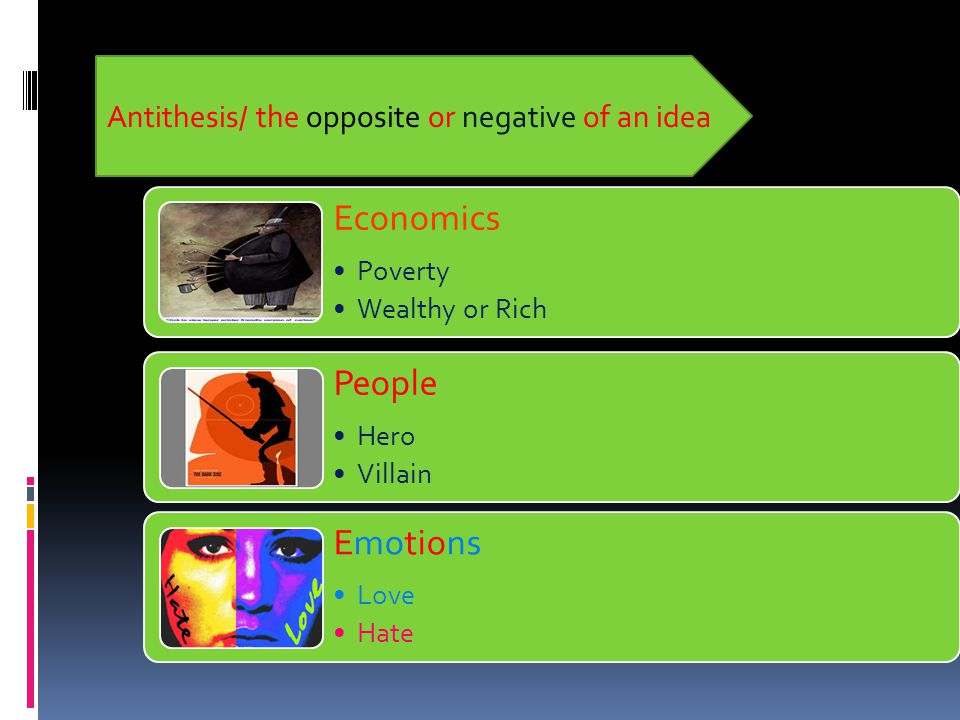 Economics Poverty Wealthy or Rich People Hero Villain Emotions Love Hate Antithesis/ the opposite or negative of an idea