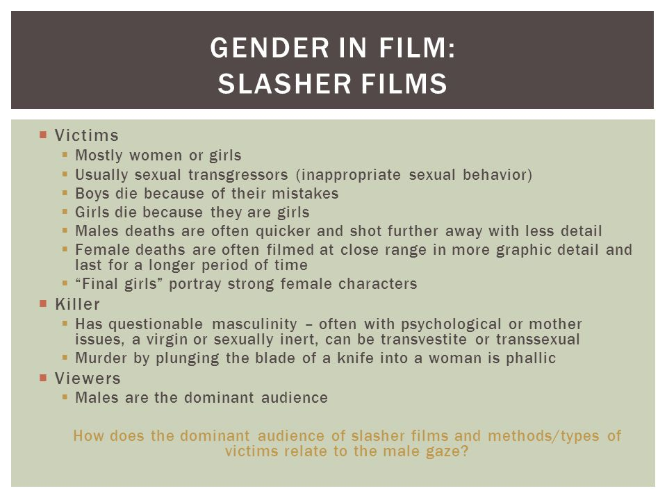  Victims  Mostly women or girls  Usually sexual transgressors (inappropriate sexual behavior)  Boys die because of their mistakes  Girls die beca