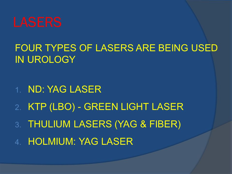 ND: YAG LASER  NO IMMEDIATE SURGICAL EFFECT  DEPTH OF TISSUE DAMAGE UP TO 10 MM  EXCELLENT COAGULATION  NO CUTTING  NO EFFECT ON STONES  NOT POPULAR IN UROLOGY AT ALL