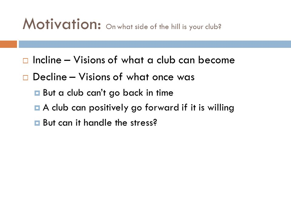 Motivation: On what side of the hill is your club.