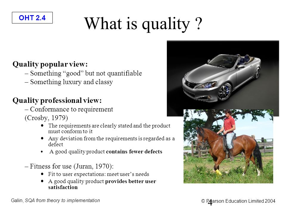 OHT 2.4 Galin, SQA from theory to implementation © Pearson Education Limited 2004 What is quality .