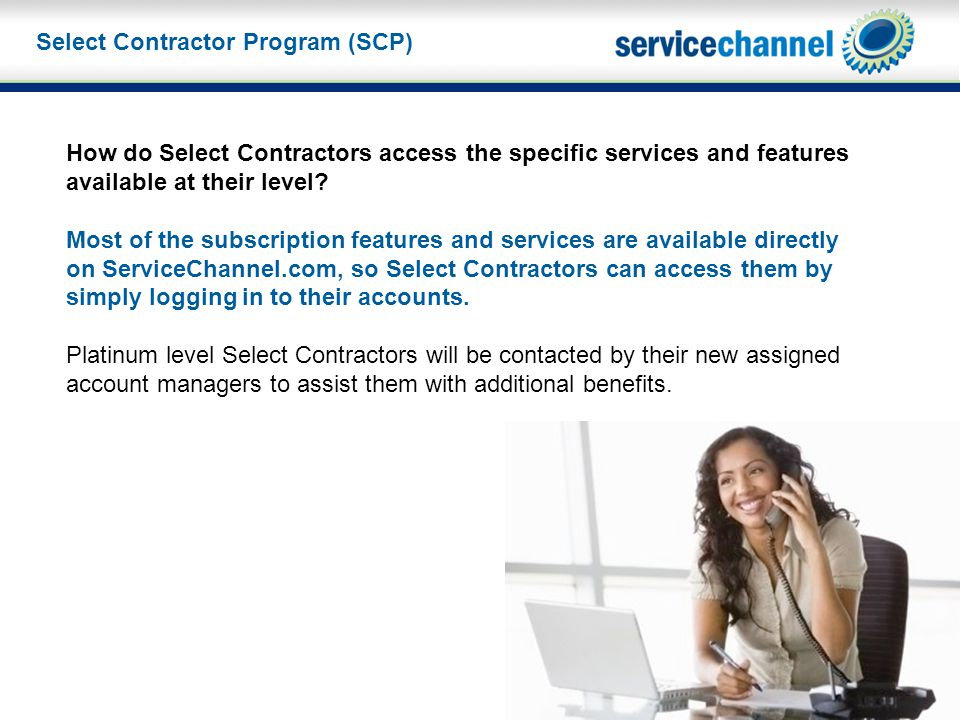 Select Contractor Program (SCP) How do Select Contractors access the specific services and features available at their level.