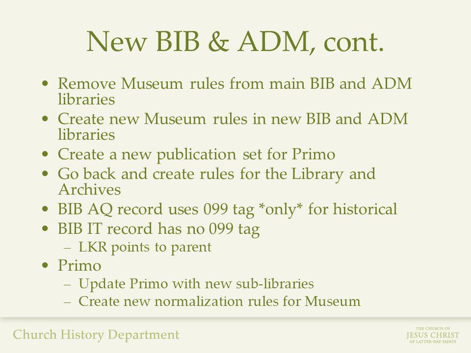 New BIB & ADM, cont.
