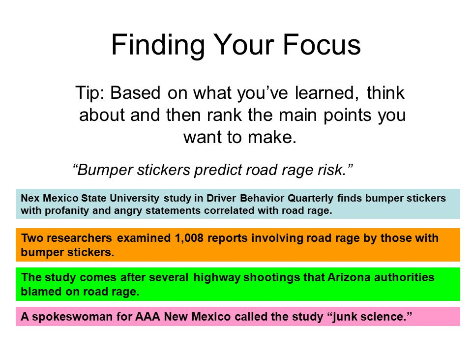 Finding Your Focus Two researchers examined 1,008 reports involving road rage by those with bumper stickers.