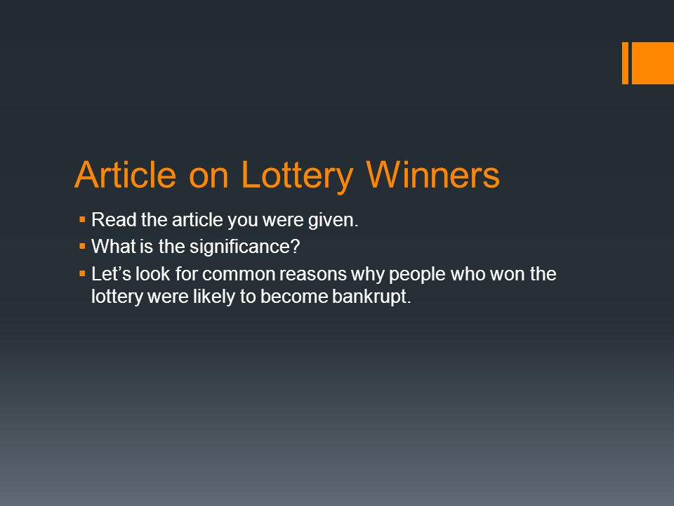 Article on Lottery Winners  Read the article you were given.